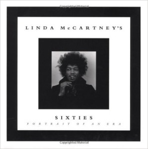 Linda McCartney's Sixties: Portrait of an Era